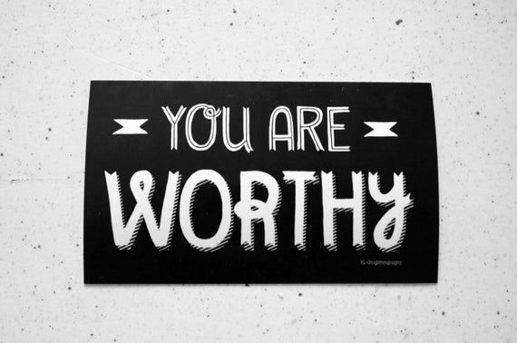 You Are Worthy Sticker