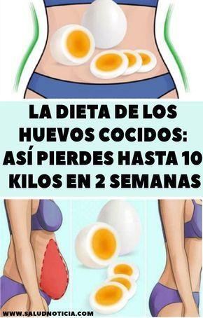 La Dieta De Los Huevos Cocidos Así Pierdes Hasta 10 Kilos En 2 Semanas Dieta Adelgazar Dieta Del Huevo Cocido Dieta De Huevo