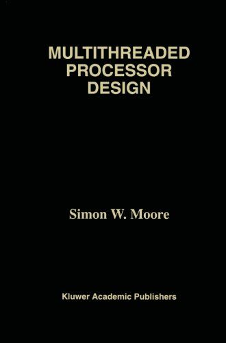 Introducing Multithreaded Processor Design The Springer International Series In Engineering And Computer Sc Computer Programming Books Computer Science Science
