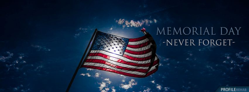 Memorial Day Facebook Cover Photos Things For My Wall Cover