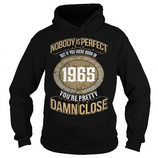 1965 .  T Shirt Hoodie Hoodies YearName Birthday #1965