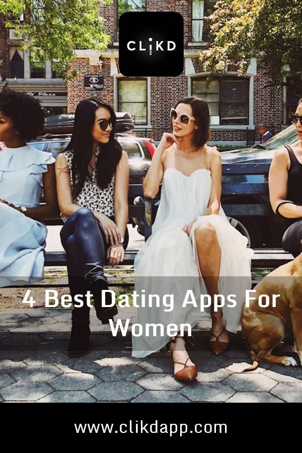 4 Best Dating Apps For Women  Best Dating Apps, Dating -5251
