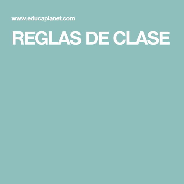 REGLAS DE CLASE