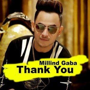 Download Thank You Millind Gaba Song 48 Kbps 1 27 Mb 64 Kbps 1 56