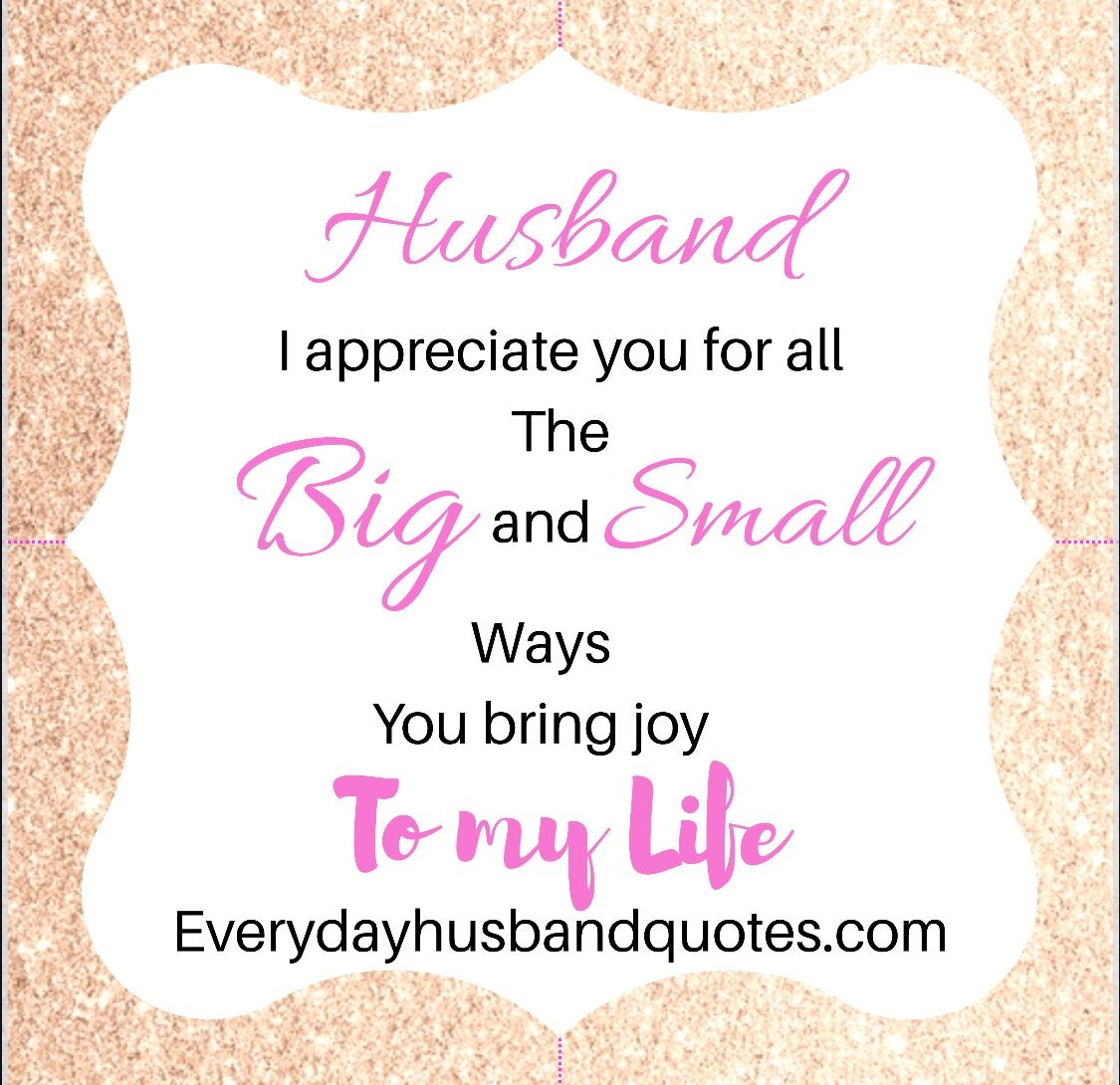 Thankful To Husband Quotes: Husband Thank You Quote: Husband I Appreciate You For All