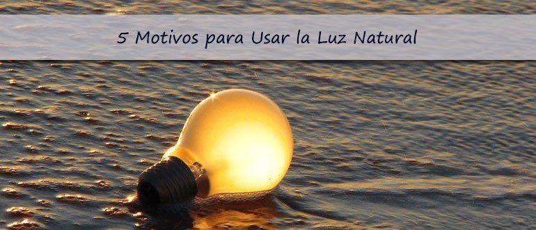 5 Ventajas del uso de la Luz solar, como herramienta de Eficiencia Energética.