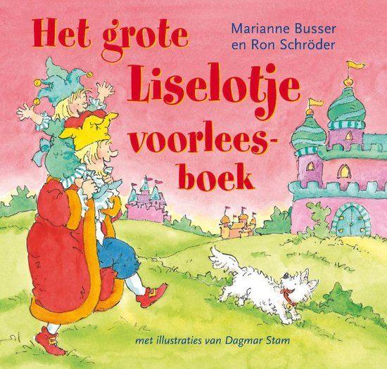 Voor J:     Liselotje - grote Liselotje voorleesboek