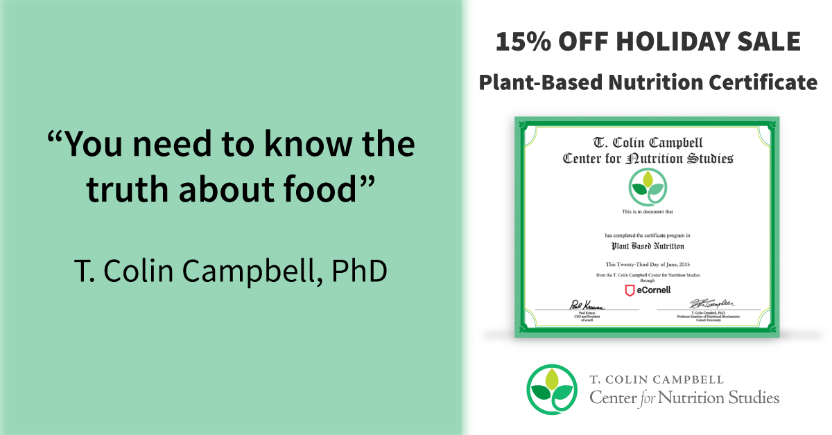 Plant Based Nutrition Certificate T Colin Campbell Center Need
