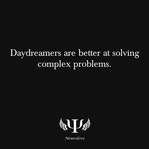 Daydreamers Are Better At Solving Complex Problems Neurolove!
