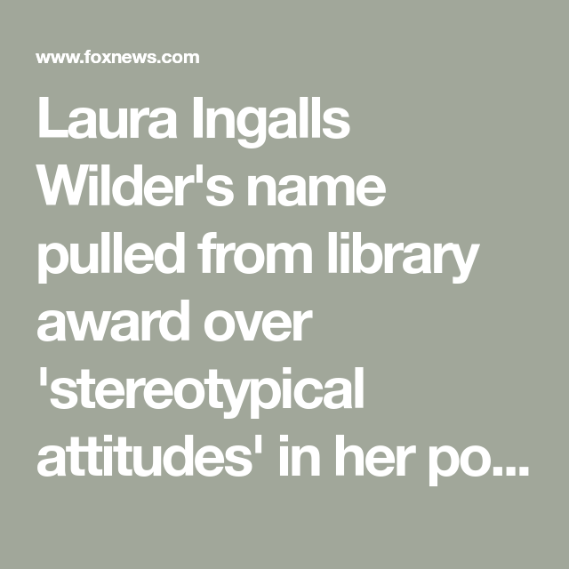Photo of Laura Ingalls Wilder's name pulled from library award over 'stereotypical attitudes' in her popular books