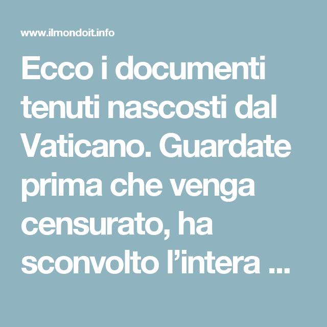 Ecco i documenti tenuti nascosti dal Vaticano. Guardate prima che venga censurato, ha sconvolto l'intera umanità. | IL MONDO IT