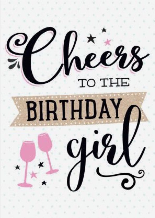 Fine Cheers To The Birthday Girl With Images Birthday Girl Quotes Funny Birthday Cards Online Fluifree Goldxyz