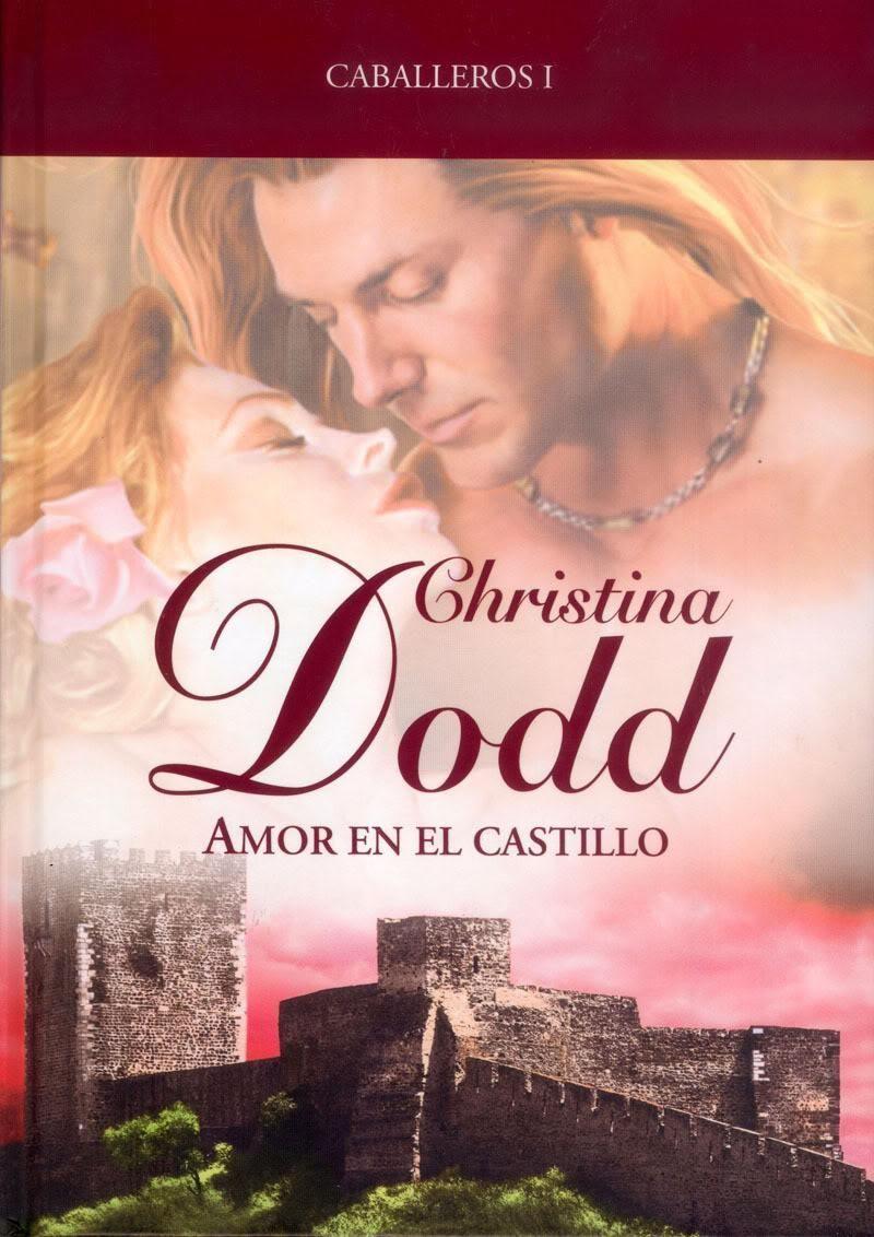 Amor en el castillo - (Caballeros 01) - Christina Dodd