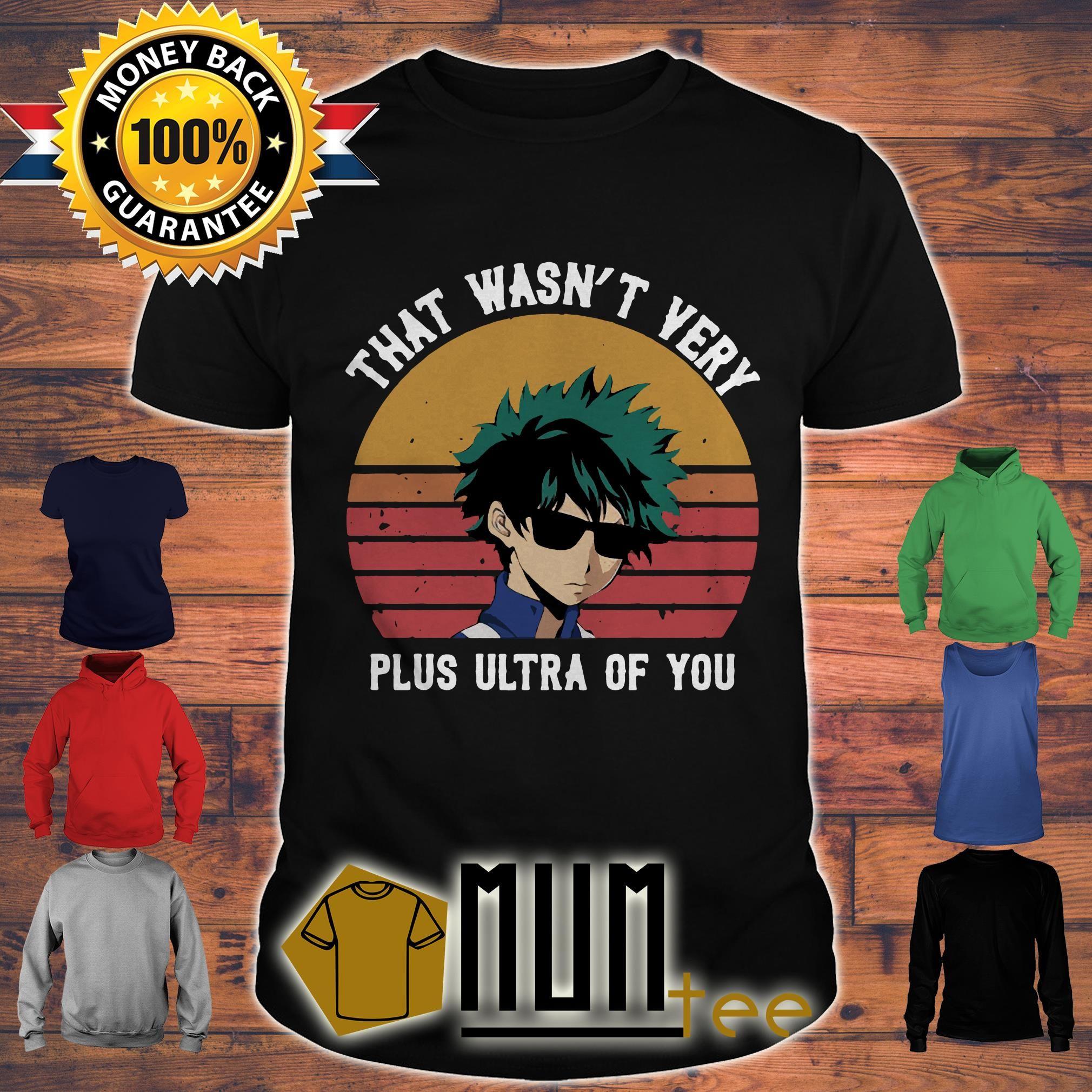 0a9528676894 Izuku Midoriya That Wasn't Very Plus Ultra Of You Shirt | MUMtee Pin ...