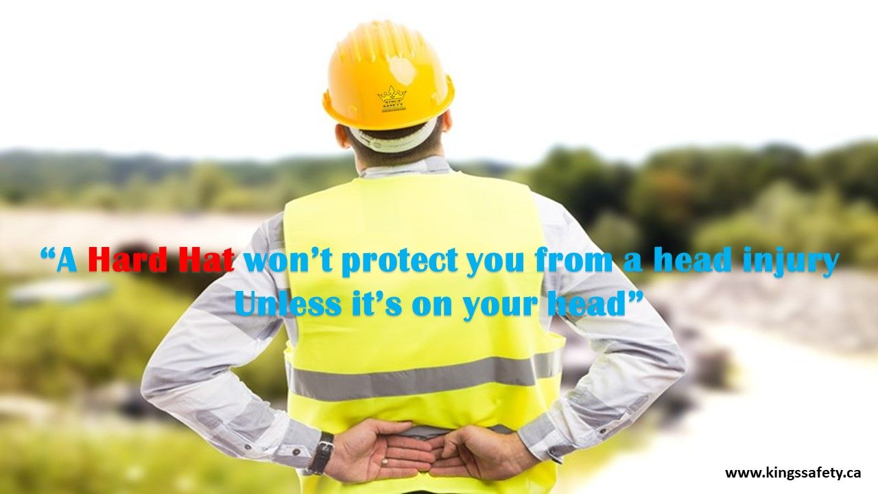 A Hard Hat Won T Protect You From A Head Injury Unless It S On Your Head Hard Hat Head Injury Hats