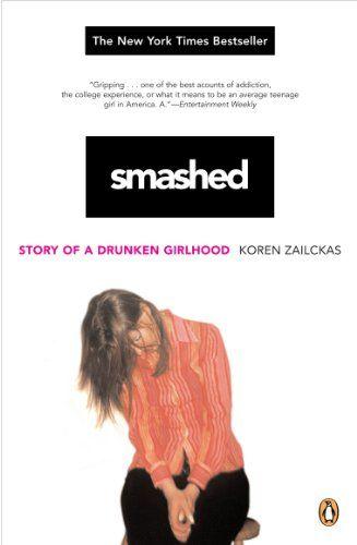 Smashed: Story of a Drunken Girlhood by Koren Zailckas https://www.amazon.com/dp/B000P46RY4/ref=cm_sw_r_pi_dp_x_GuK9xb98FWAQB