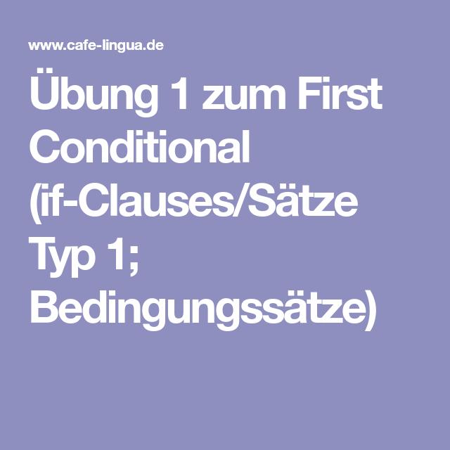 bung 1 zum first conditional if clauses s tze typ 1 bedingungss tze englisch einfache. Black Bedroom Furniture Sets. Home Design Ideas