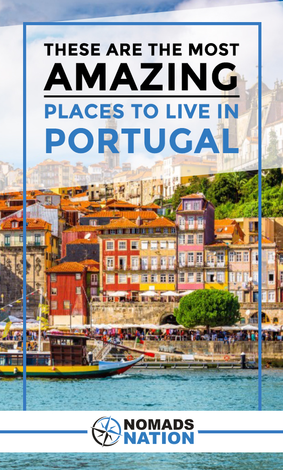 10 BEST Places to Live in Portugal [2020 Guide!] »