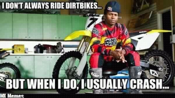 Motocross Memes Dirt Bike Pictures Video Thumpertalk Dirt
