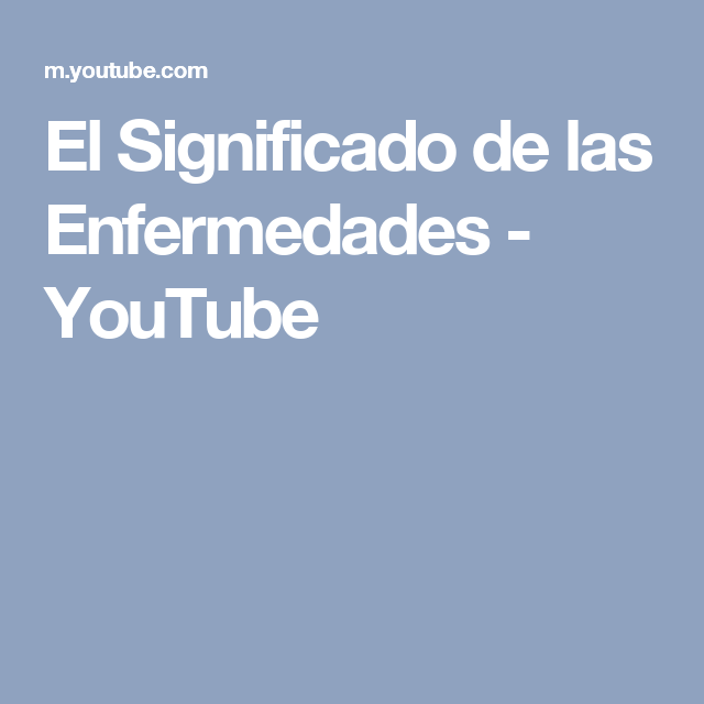 El Significado de las Enfermedades - YouTube