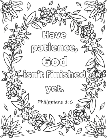 Have Patience God Isn 39 T Finished Yet Coloring Page From Bible Verse Category Bible Verse Coloring Bible Verse Coloring Page Coloring Pages Inspirational