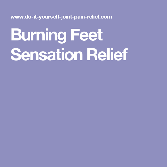Burning feet sensation relief health pinterest leg pain pain learn a do it yourself burning feet sensation relief technique its a highly effective natural cure for the burning soles of the feet feeling youre solutioingenieria Images