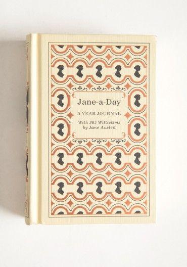 A Jane Austen quote for every day journal. #FavoriteAustenMoment #DearMrKnightley