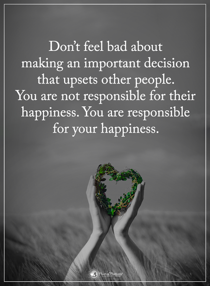 When Being Right Feels Wrong Yes Essas >> Don T Feel Bad About Making An Important Decision That Upsets Other