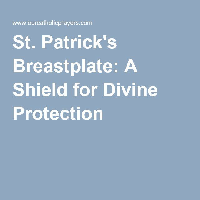St. Patrick's Breastplate: A Shield for Divine Protection