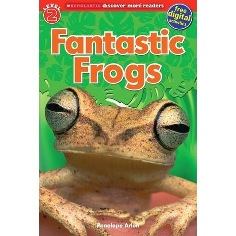Fantastic Frogs (Scholastic Discover More Reader Level 2) 597.89 ARL
