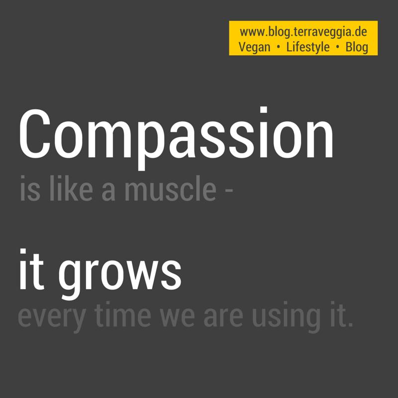 Mitleid ist wie ein Muskel - es wächst jedes Mal wenn wir es benutzen. Go #vegan !