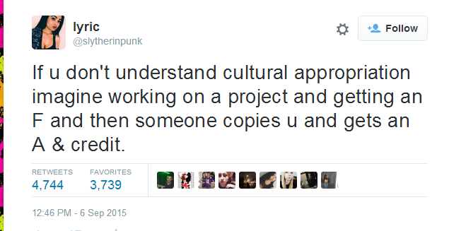 If u don't understand cultural appropriation imagine working on a project and getting an F then someone copies u and gets an A & credit.