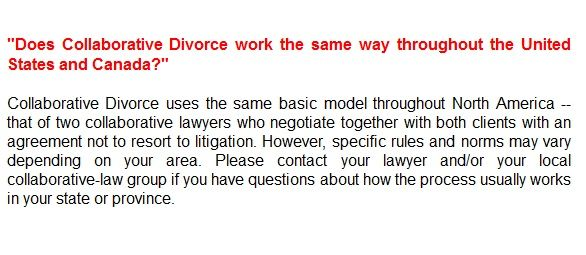 Collaborative Divorce uses the same basic model throughout North