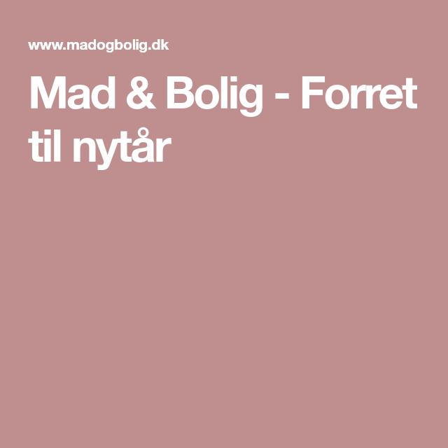 Mad & Bolig - Forret til nytår #forretnytår Mad & Bolig - Forret til nytår