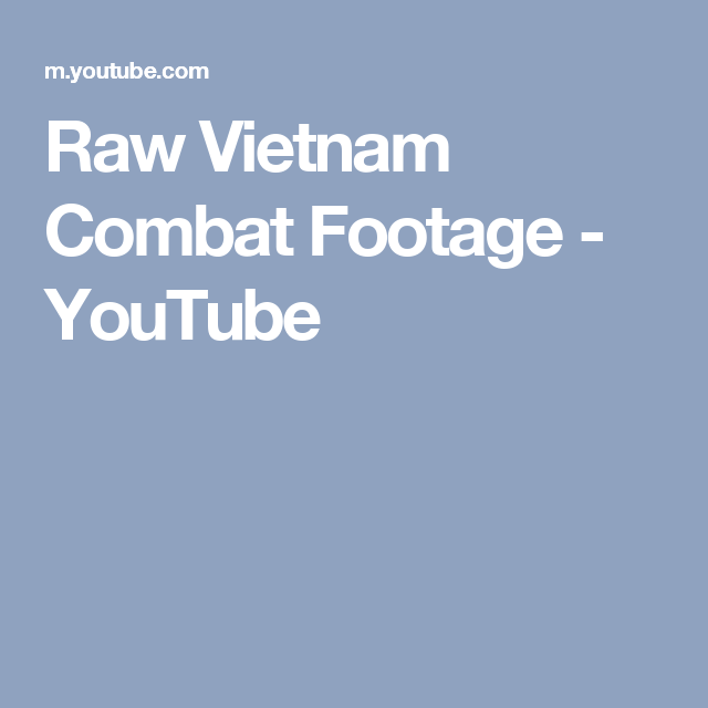Raw Vietnam Combat Footage - YouTube | Nam | Vietnam, Hand to hand