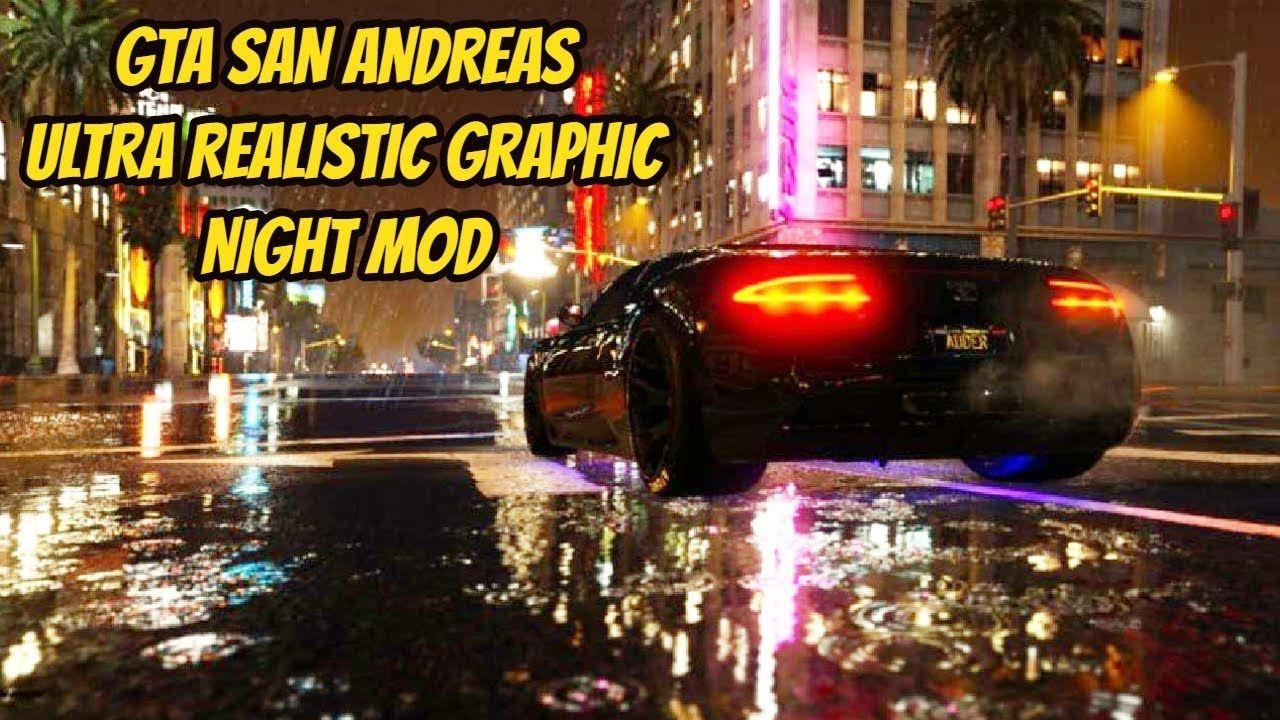 GTA san andreas ultra realistic graphics night mod/ with mod