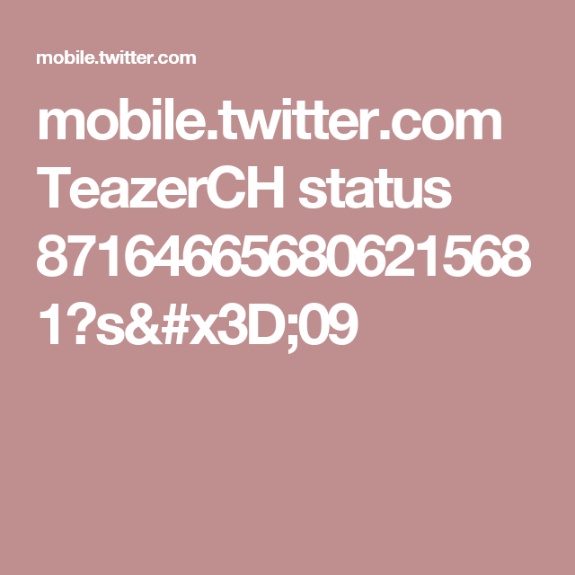 mobile.twitter.com TeazerCH status 871646656806215681?s=09