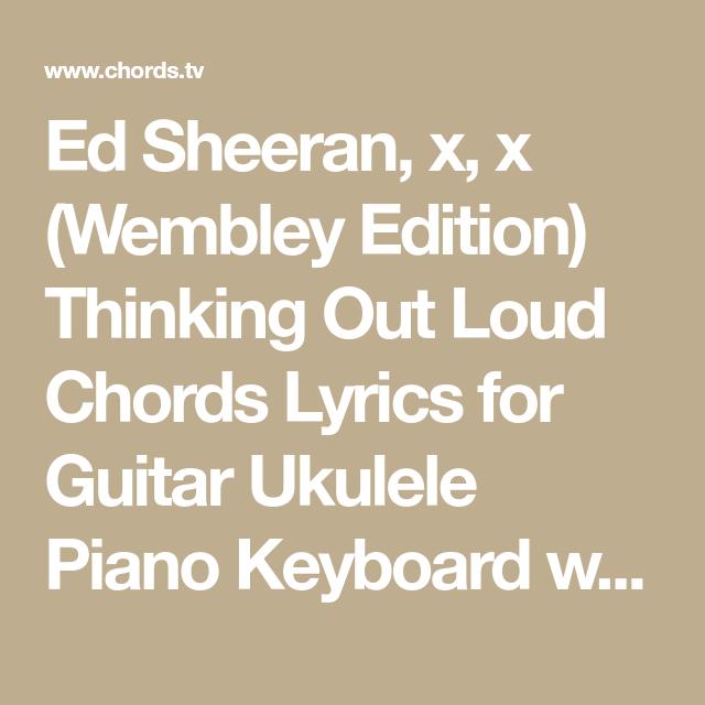 Ed Sheeran, x, x (Wembley Edition) Thinking Out Loud Chords Lyrics ...