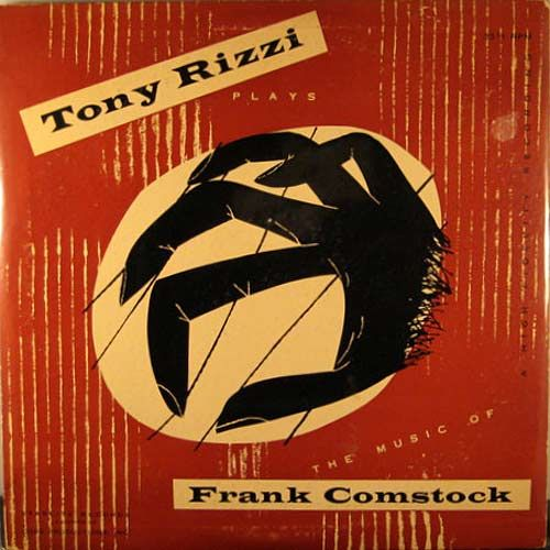 Tony Rizzi Plays The Music Of Frank Comstock Starlite Records 1953 Album Cover Art Album Covers Music Covers