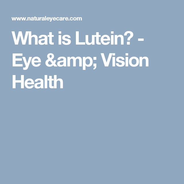 What is Lutein? - Eye & Vision Health