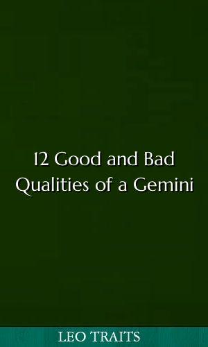 12 Good And Bad Qualities Of A Gemini Horoscopes Virgo Libra Capricorn Aquarius Gemini Leo Traits Gemini And Leo