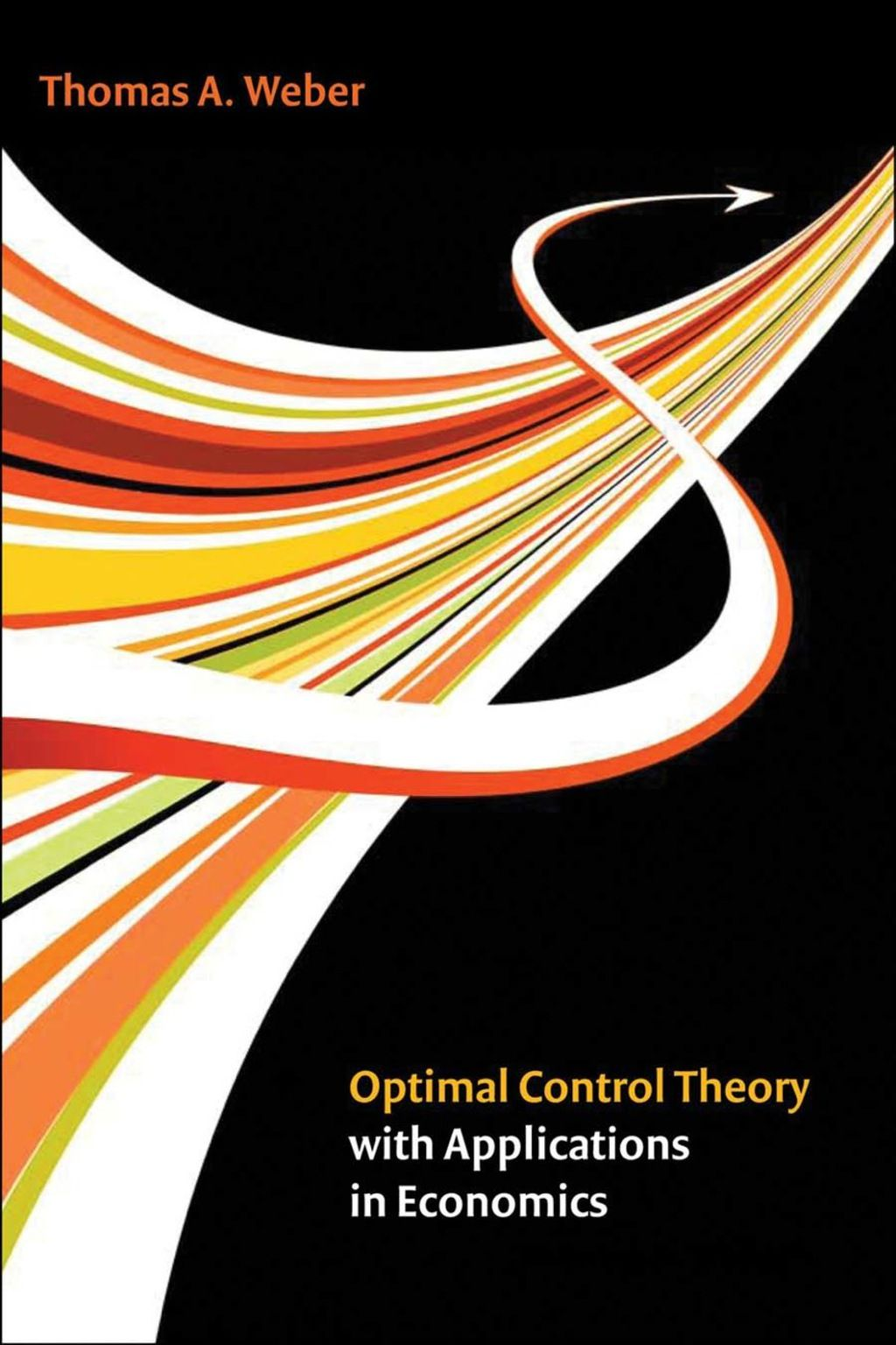 Optimal Control Theory With Applications In Economics Ebook