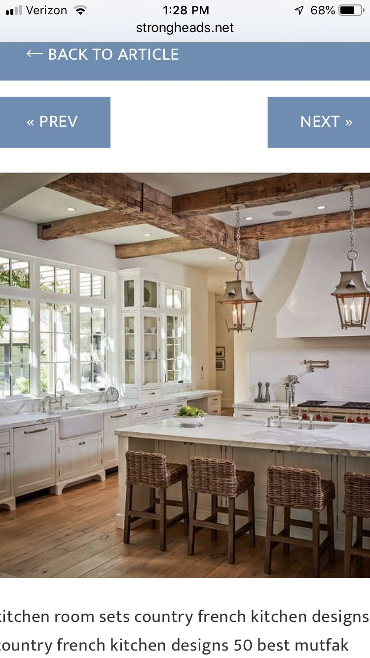 Wood Beams No Upper Cabinets Tons Of Windows Lanterns French Kitchen Design Kitchen Remodel Small Modern Farmhouse Kitchens