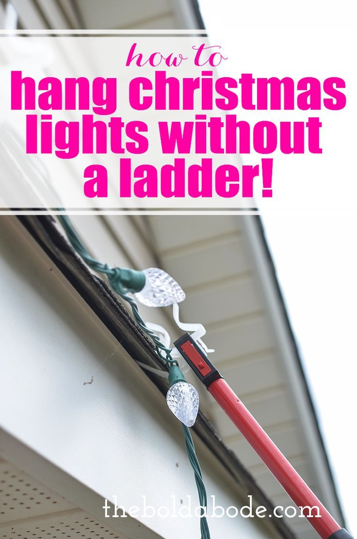 How To Hang Christmas Lights Without A Ladder Hanging Christmas Lights Christmas House Lights Christmas Light Installation