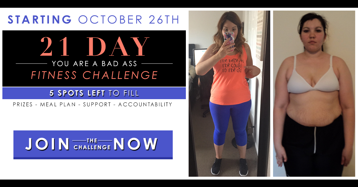 Need help with what to eat, how much to eat, how to fit in your workout, or need some extra accountability? Interested in joining my 21 Day You Are a Badass fitness & nutrition accountability group? Click to find out how! Share with a friend who may also be interested to do this with you!