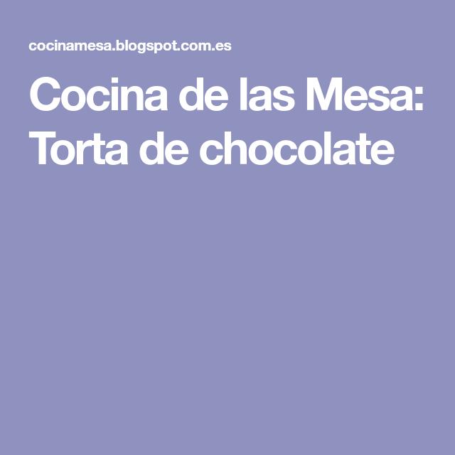 Cocina de las Mesa: Torta de chocolate