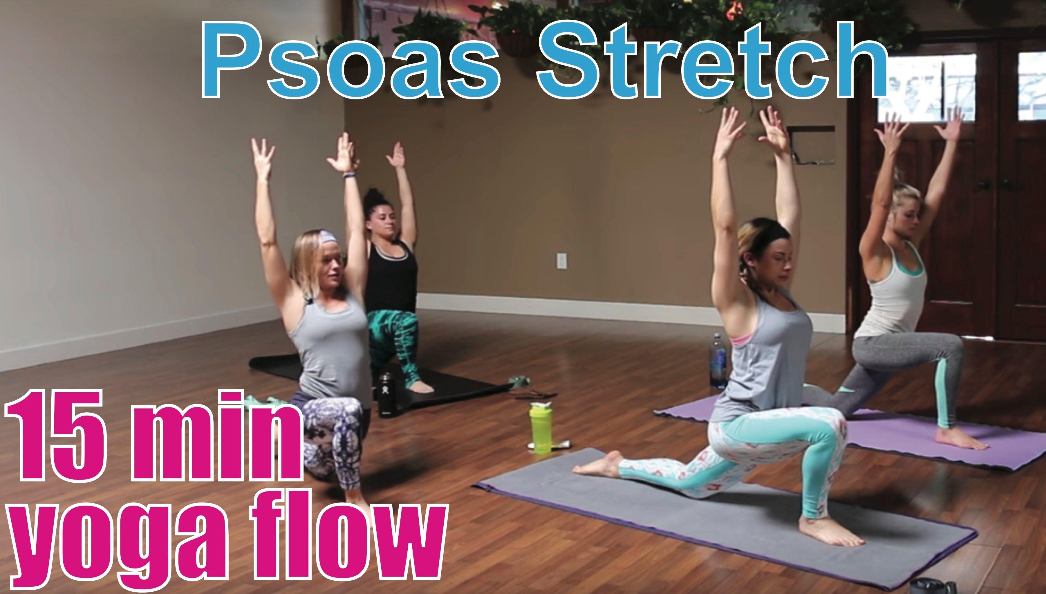 15 Minute Yoga Class - Psoas Stretch