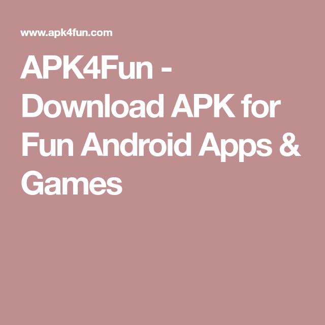 APK4Fun - Download APK for Fun Android Apps & Games | Useful Tech