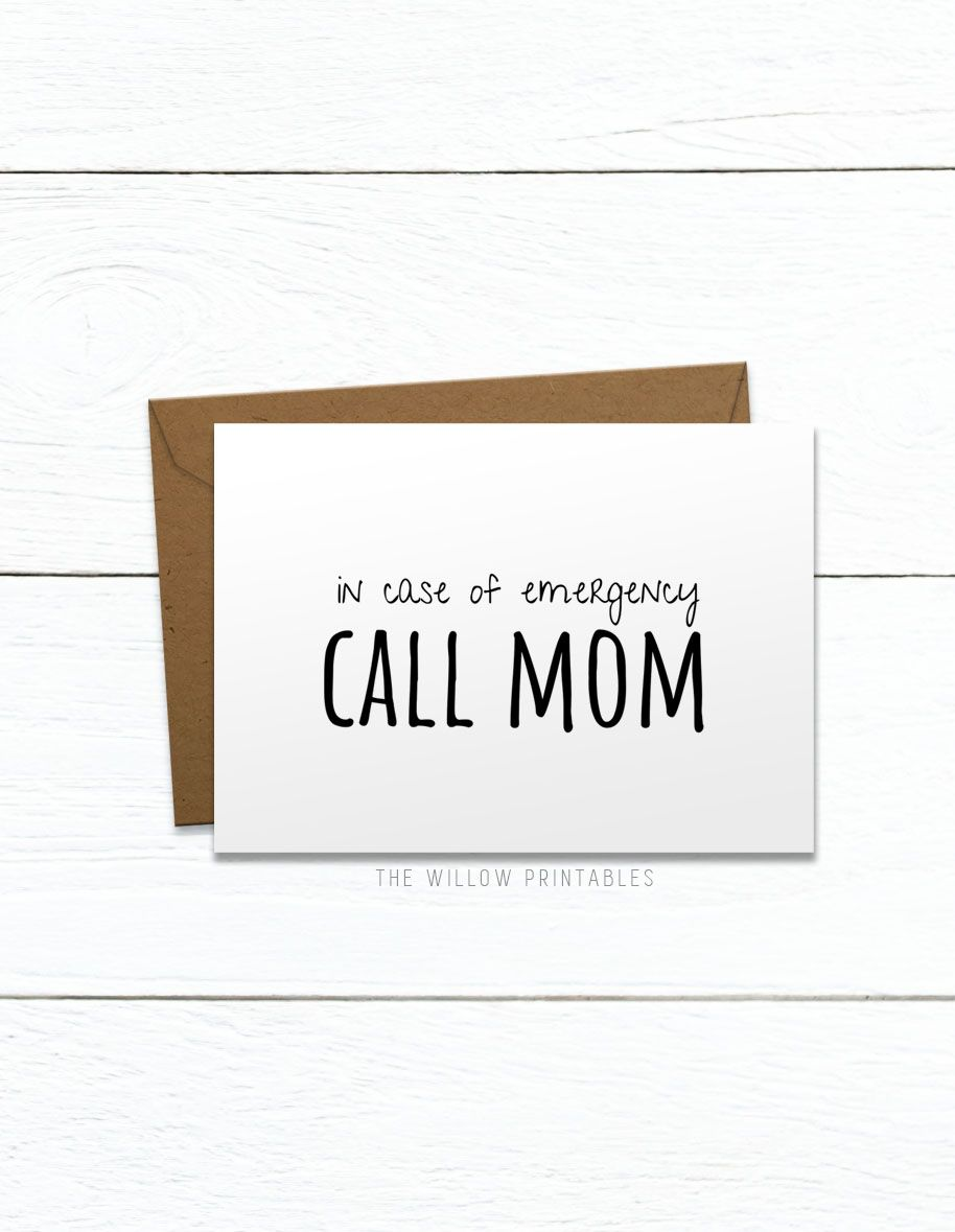 In Case Of Emergency Call Mom Card Mother S Day Printable Card Card For Mom Funny Mom Greeting Card Mom Cards Birthday Cards For Mom Call Mom