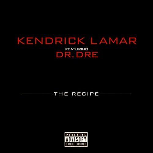 New Music: Kendrick Lamar & Dr. Dre – The Recipe